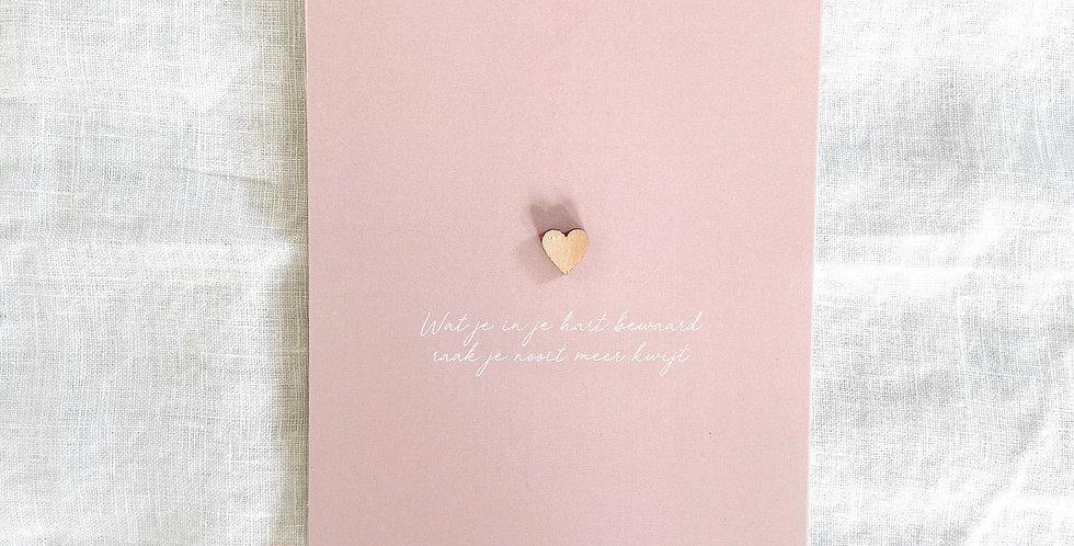 Wat je in je hart bewaard raak je nooit meer kwijt