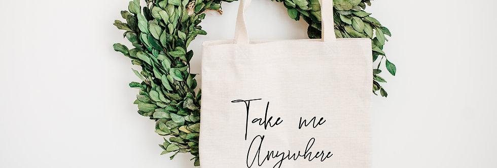 Tote bag Take me anywhere