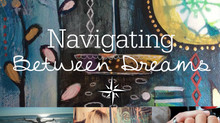 Navigating Between Dreams
