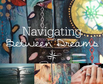 Navigating Between Dreams
