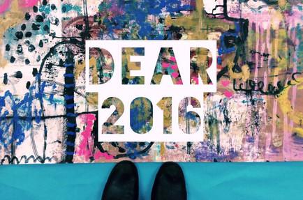 Dear 2016 | An Open-Letter