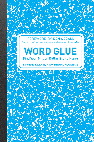 Word Glue: Find Your Million-Dollar Brand Name