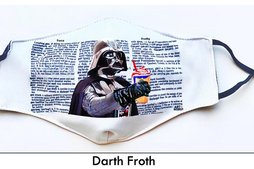 Darth Froth ( May the Froth be with you ) MASK