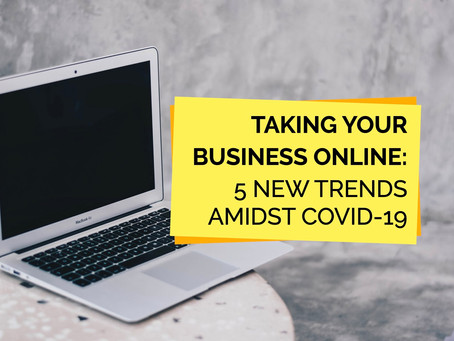 Taking Your Business Online: 5 New Trends Amidst COVID-19