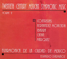 Daniel Catán Catan Twentieth Century Symphonic Music