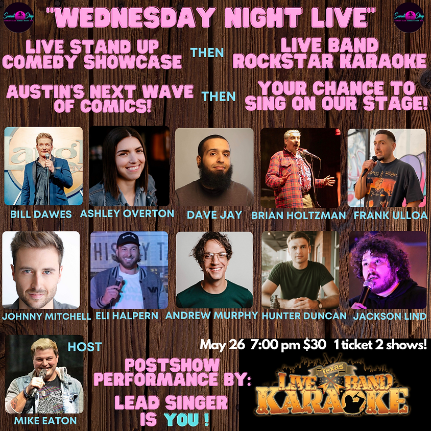 Wednesday Night Live Comedy Show/Rock Star Karaoke 7:00pm