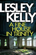 Cover of A Fine House in Trinity by Scottish crime writer Lesley Kelly