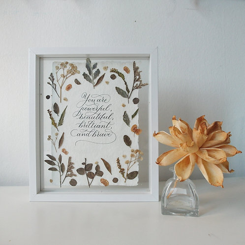 """Calligraphy Floral Frame (Ready-made) - """"You are powerful, beautiful, brilliant,"""