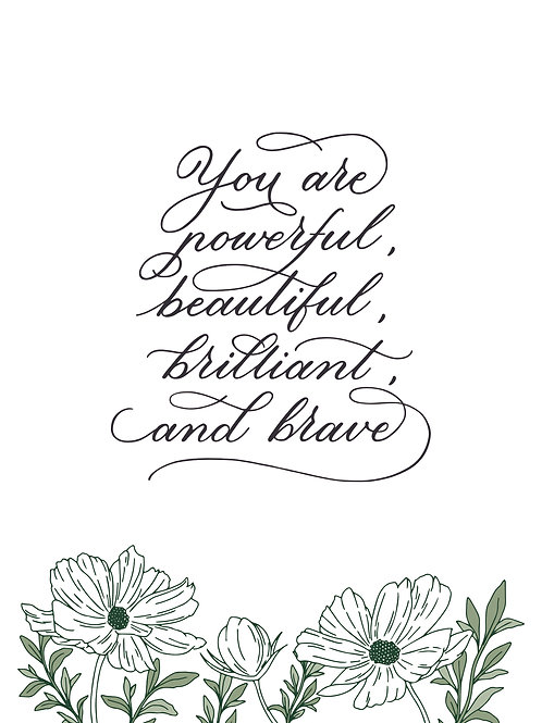 Calligraphy Art Print (A5) - You are powerful, beautiful, brilliant, and brave