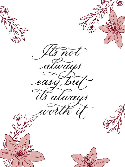 Calligraphy Art Print (A5) - It's not always easy, but it's always worth it
