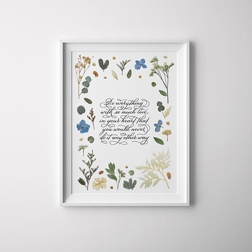 Calligraphy Art Print #1 (Floral series)  – Do everything with so much love