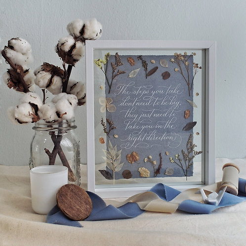 """Calligraphy Floral Frame (Ready-made) -""""The steps you take don't have to be big"""""""