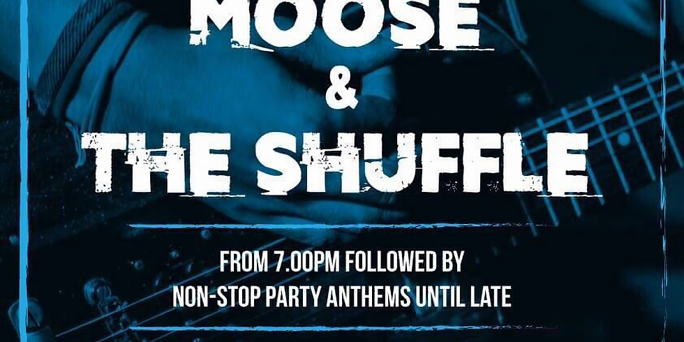 Band Double Header with Moose & The Shuffle