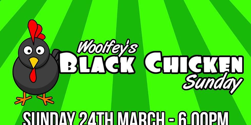 Woolfey's Black Chicken Sunday