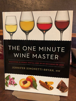 The One Minute Wine Master - Jennifer Simonetti-Bryan, MW