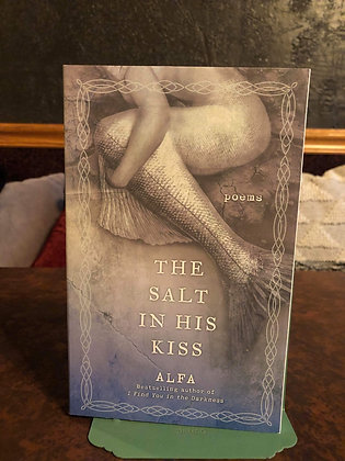 The Salt in His Kiss: Poems - Alfa