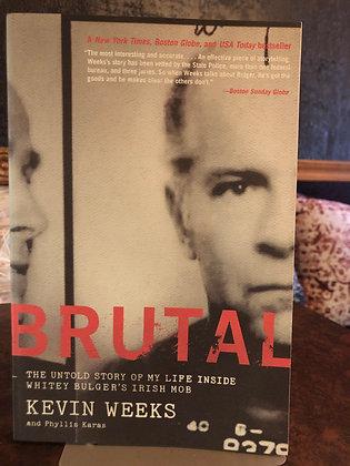 Brutal - Kevin Weeks and Phillis Karas