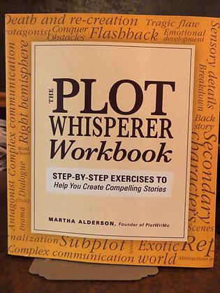 The Plot Whisperer Workbook - Martha Alderson