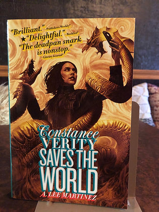 Constance Verity Saves the World - A. Lee Martinez