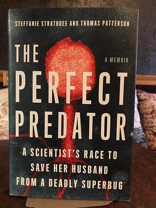 The Perfect Predator - Steffanie Strathdee and Thomas Patterson