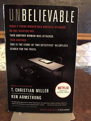 Unbelievable - T. Christian Miller and Ken Armstrong