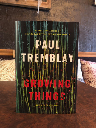 Growing Things - Paul Tremblay