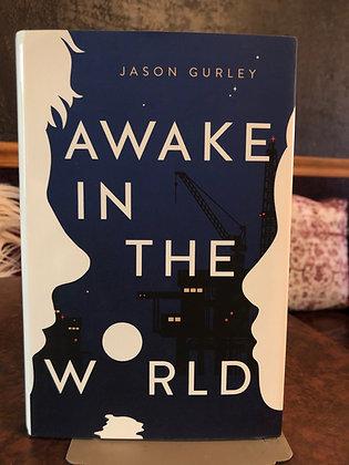 Awake in the World - Jason Gurley