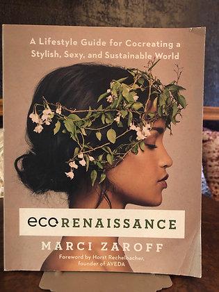 Eco Renaissance - Marci Zaroff