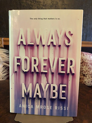 Always Forever Maybe -Anica Mrose Rissi