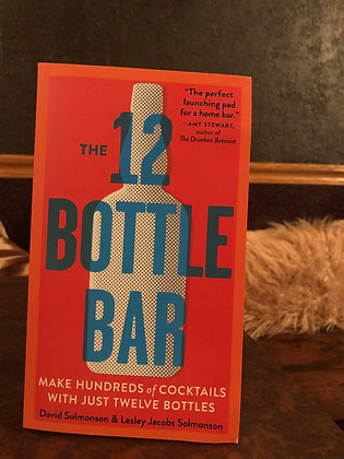 The 12 Bottle Bar - David Solmonson and Lesley Jacobs Solmonson
