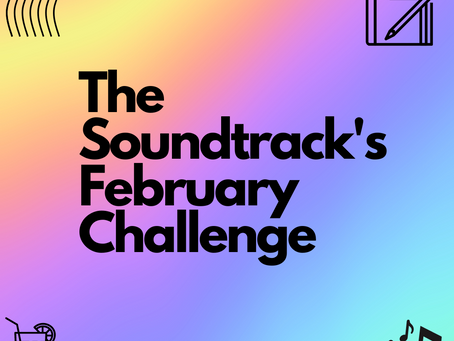 The Soundtrack's February Challenge