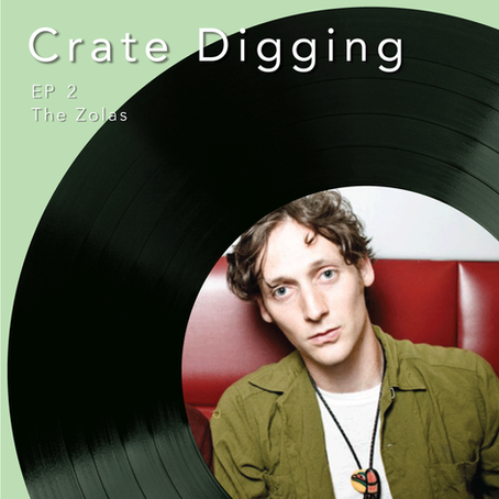 The Zolas Interview   Crate Digging Episode 2