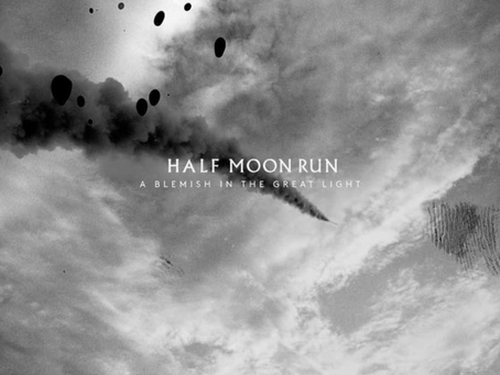 A Blemish in the Great Light - Half Moon Run - Review