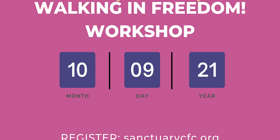 7th Walking in Freedom! Workshop