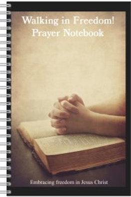Walking in Freedom! Prayer Notebook