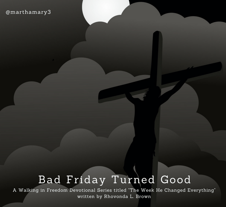 Bad Friday Turned Good