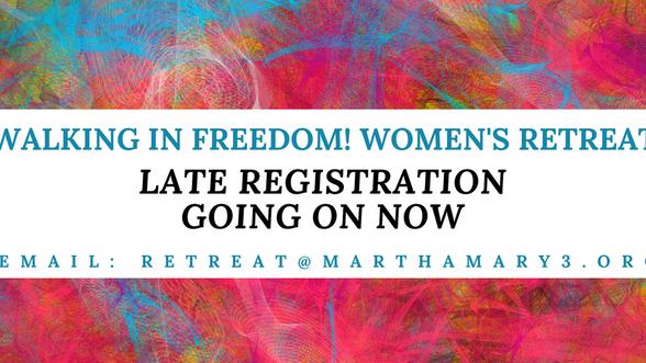 Walking in Freedom! Women's Retreat