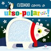 Cuidado com o urso polar!