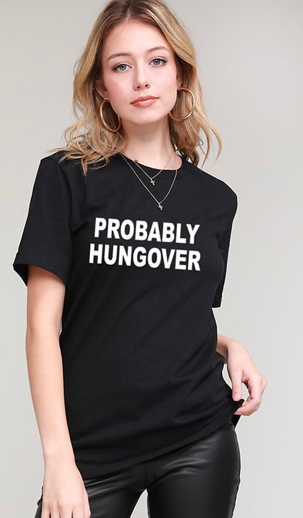 Probably Hungover Tee