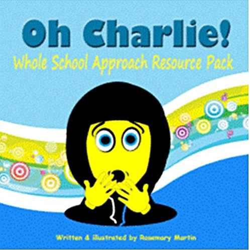 Oh Charlie! Whole School Approach Resource Pack