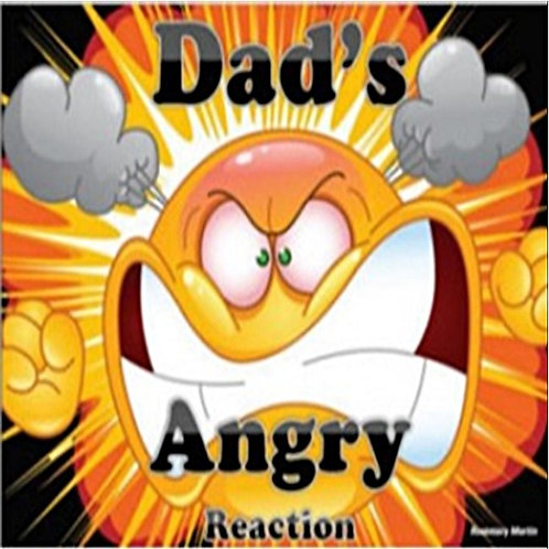 Dads Angry Reaction