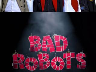 Bad Robots Indeed.