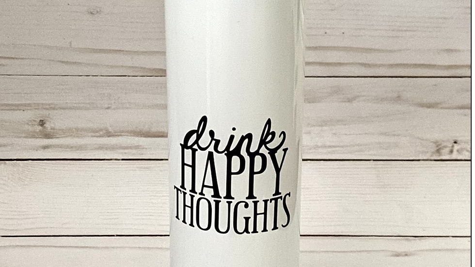 Drink Happy Thoughts Insulated To Go Tumbler