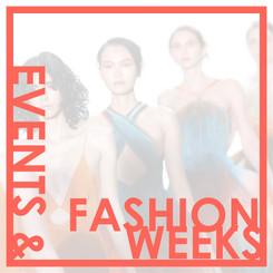 EVENTS & FASHION WEEK