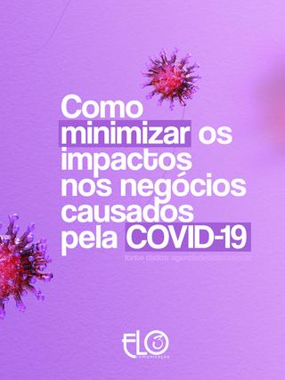 Como minimizar os impactos nos negócios causados pela COVID-19