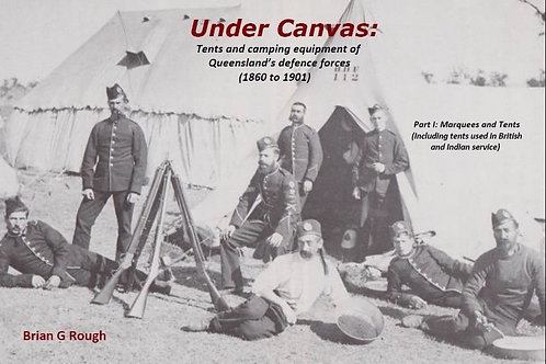 Under Canvas: Tents and Camping Equipment of Queensland's defence forces