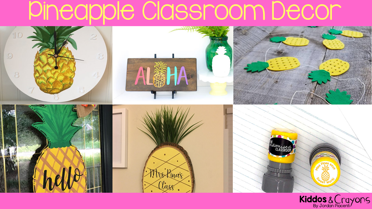 10 Decor Accents For Your Pineapple Themed Classroom Kiddosandcrayons