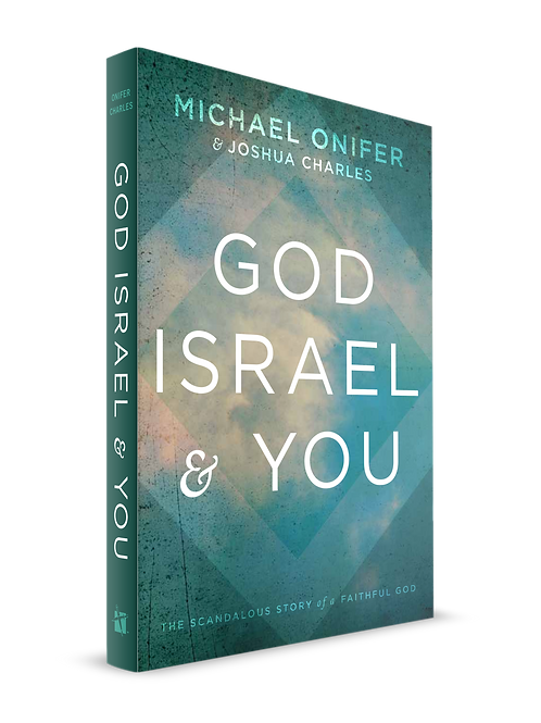 God, Israel & You: The Scandalous Story of a Faithful God