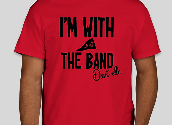 """I'm With the Band""AdultT-Shirt"