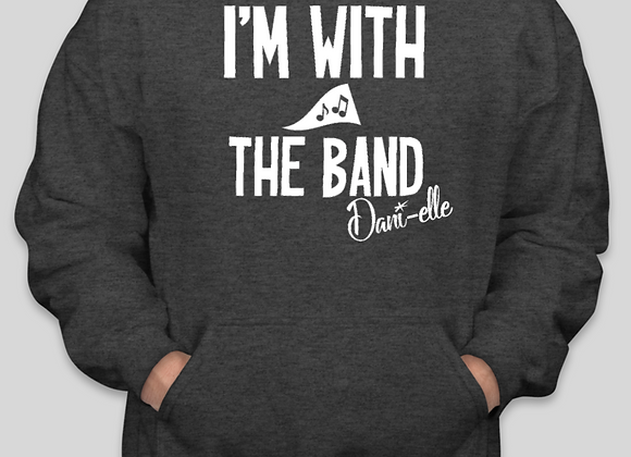 """""""I'm With the Band"""" Hooded Sweatshirt"""